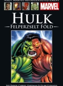 HULK: FELPERZSELT FÖLD</br>(2010) </br><span>96. kötet</span>